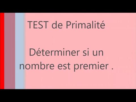 Le test de primalité  - Déterminer si un nombre est premier  - Propriétés et exemples