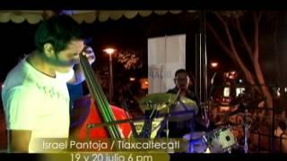 Especiales Musicales Israel Pantoja y Tlaxcalteca Latin Jazz 19 y 20 Julio