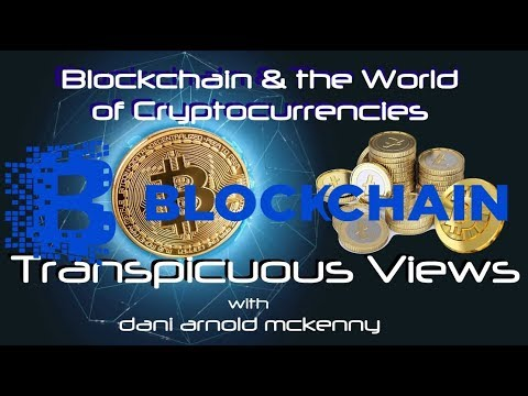 Transpicuous Views: Blockchain & Cryptocurrencies
