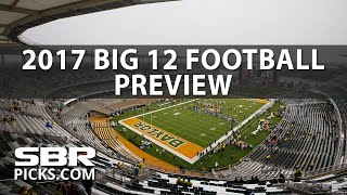 2017 Big 12 Football Preview | College Football Picks | Monday, July 24