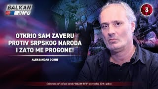 INTERVJU: Aleksandar Dorin - Otkrio sam zaveru protiv srpskog naroda i zato me progone! (29.11.2019)