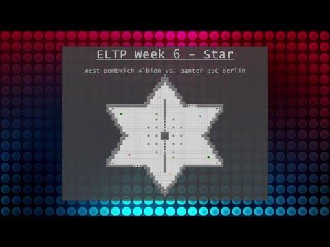 ELTP Week 6 - Star - West Bombwich Albion vs.Banter BSC Berlin