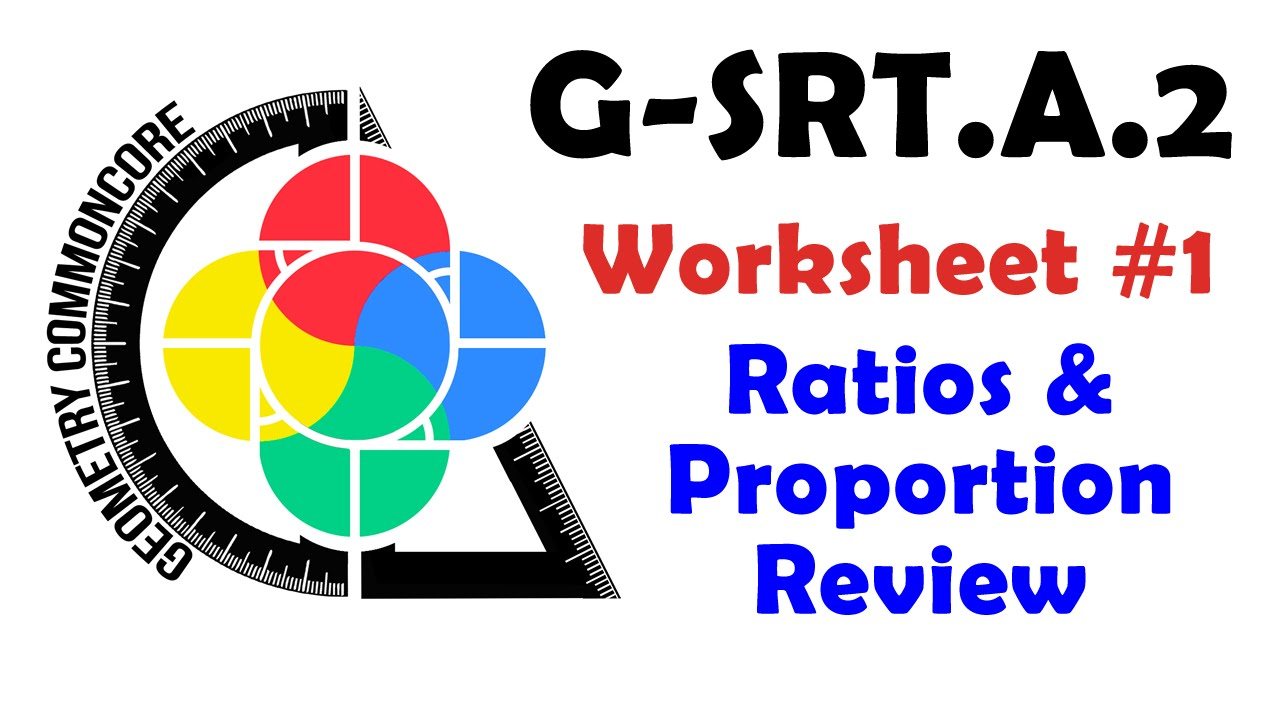 G Srt A 2 Worksheet 1 Ratios And Proportions Youtube