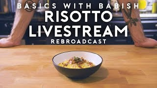 Risotto Livestream | Basics with Babish