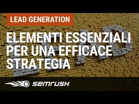 Elementi essenziali per una Efficace Strategia di Lead Generation