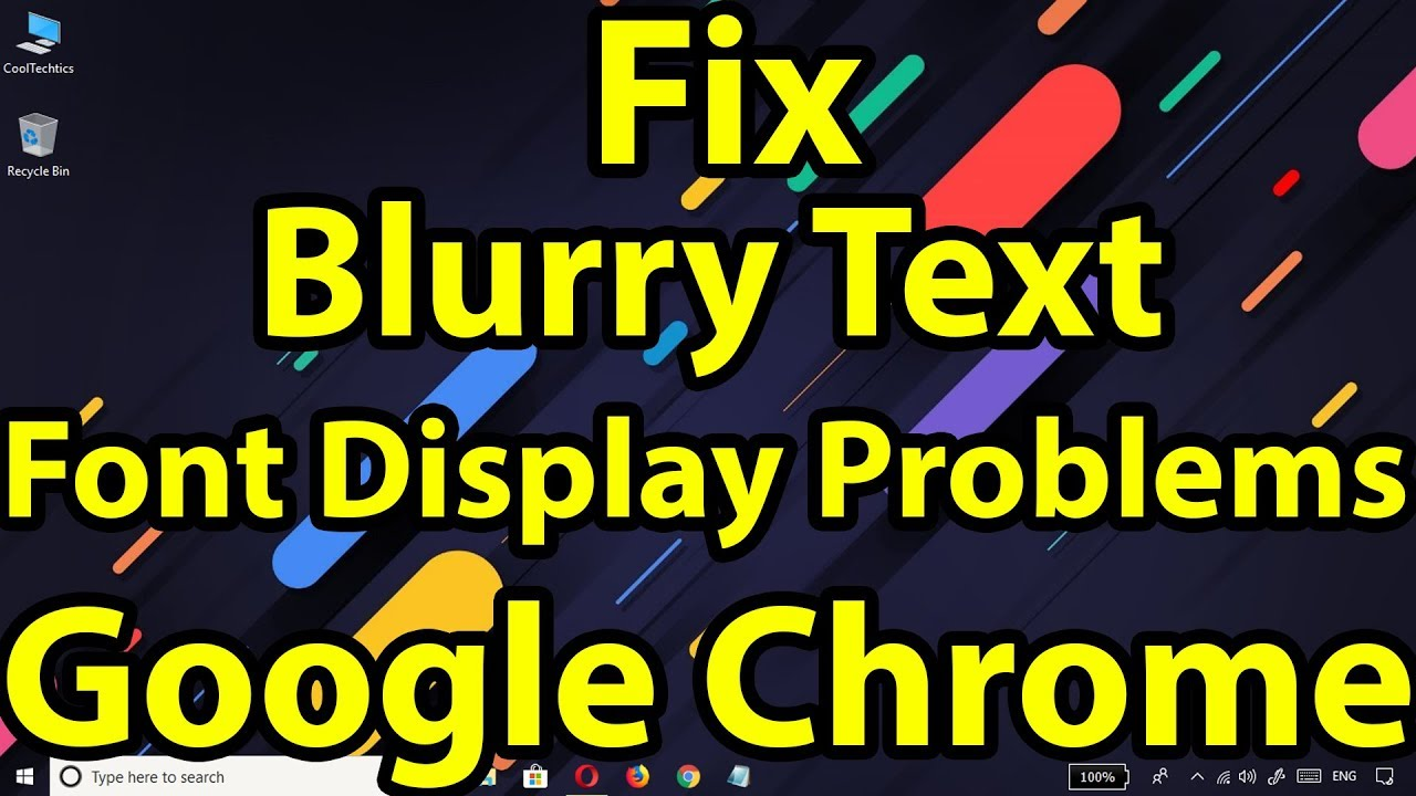 Fix Blurry Text and Font Display Problems in Google Chrome || Fix text  isn't displaying properly