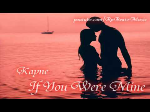 Kayne - If You Were Mine (2011) (2MB HQ) Free MP3 Download
