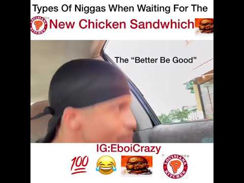 Types Of Men While Waiting For The New Popeyes Chicken Sandwich