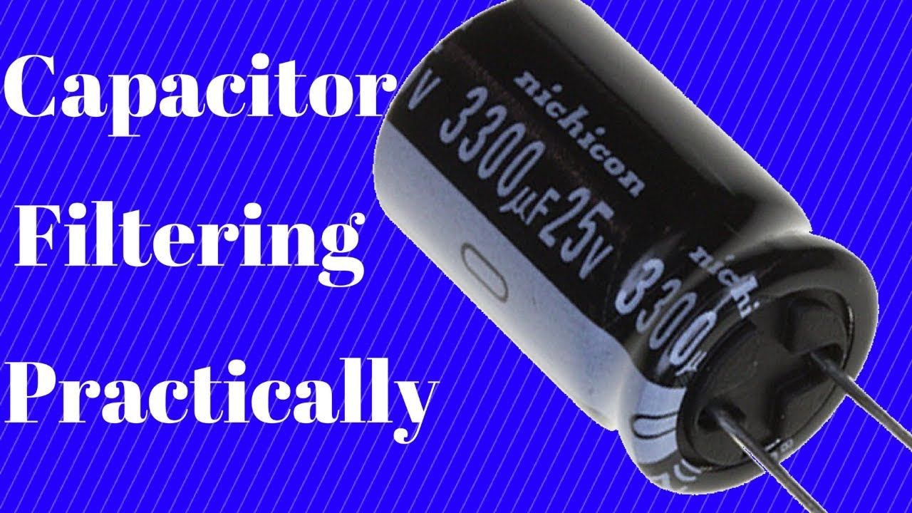 Capacitor Filtering With Practical Example Youtube Filter Circuit To Out Ac Signals