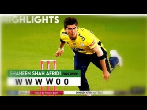 Shaheen Shah Afridi took 4 wickets on 4 balls during County cricket in the UK