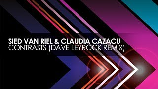 Sied van Riel & Claudia Cazacu - Contrasts (Dave Leyrock Extended Remix)