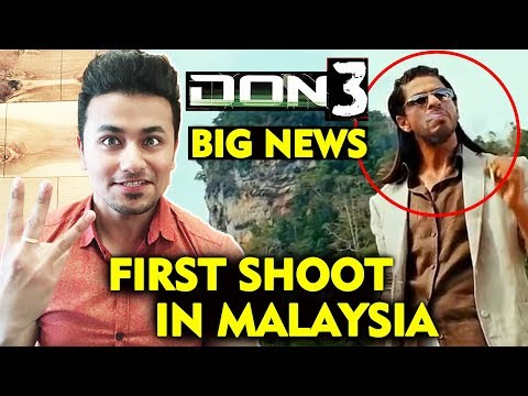 Shahrukh Khan's DON 3 Shooting To Begin In Malaysia Soon Mp3