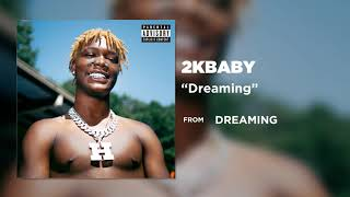 2KBABY- Dreaming [Official Audio]