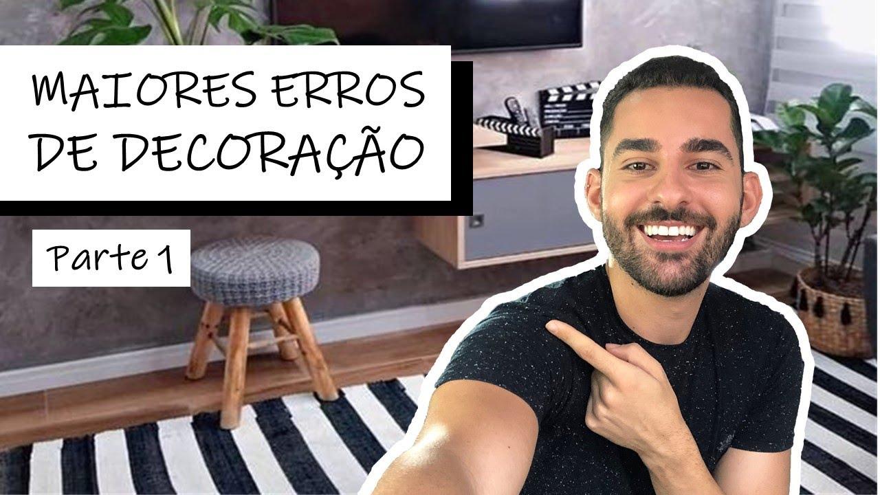 12 ERROS COMUNS NA HORA DE DECORAR!