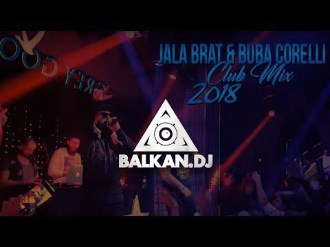 JALA BRAT & BUBA CORELLI (CLUB MIX 2018)