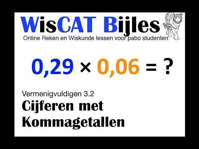 Cijferen met Kommagetallen - WisCAT Werkboek: Vermenigvuldigen 3.2