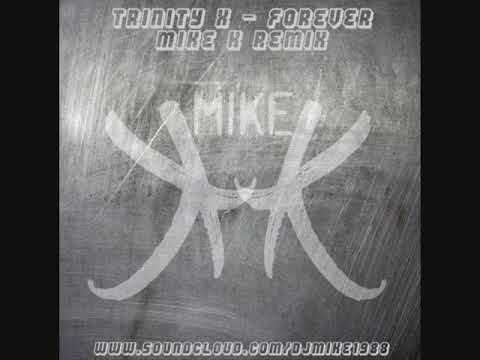 Trinity X - Forever (Mike K Remix - UK Bounce)