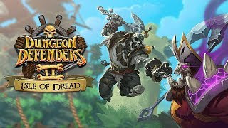 XBOX Games | Dungeon Defenders II - Isle of Dread Release Trailer