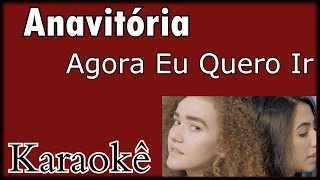 Anavitória - Agora Eu Quero Ir ( KARAOKÊ ) Violão Cover