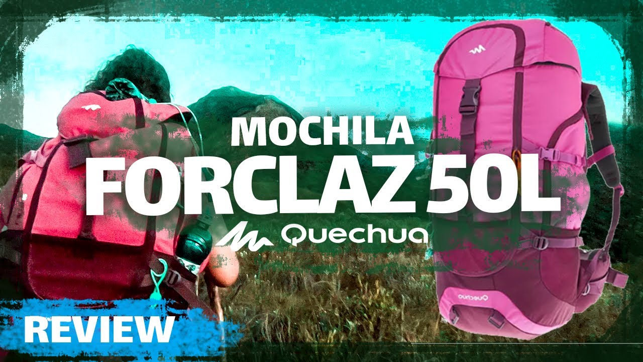c96db1b85 MOCHILA QUECHUA - FORCLAZ 50L - REVIEW - YouTube
