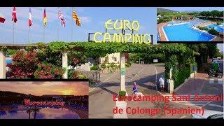 Eurocamping - Sant Antoni de Colonge - Costa Brava (Urlaub 2017)