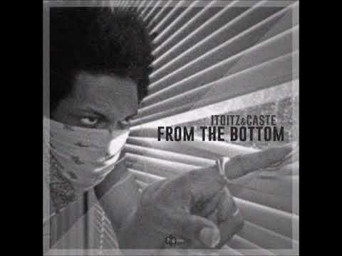 Itoitz & Caste - From The Bottom