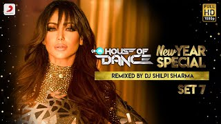 9XM House Of Dance - New Year Special - DJ Shilpi Sharma - Set 7