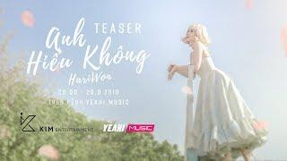 HARI WON - ANH HIỂU KHÔNG | Teaser | 26.09.2019