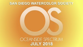 San Diego Watercolor Society - Oceanside Spectrum July 2018 Edition