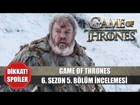 Game of Thrones 6. Sezon 5. Bölüm İncelemesi ve TEORİLER!