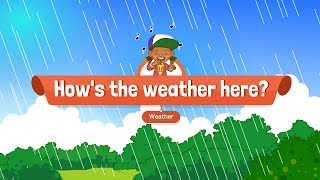 [Weather] How's the weather here? - Educational Rap for Kids - English song with lyrics