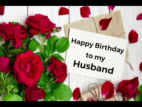 Happy Bithday To My Dear Husband Birthday Wishes For Husband Birthday Greetings Happybirthday Youtube