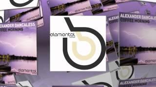 Alexander Dancaless - Coffee Morning (Bonzai Elemental)