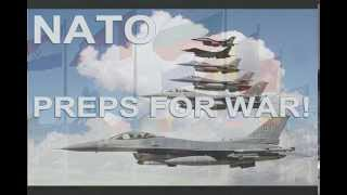 Happening Now! NATO Prepares for WWIII w/Russia -- Sending More Ships, Planes