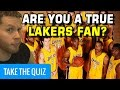 Are you a Lakers Fan? Take the Quiz