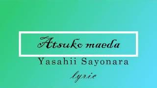 Lyric Maeda Atsuko Yasashii Sayonara.