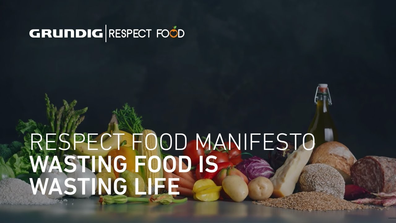 Respect Food: Wasting Food is Wasting Life | GRUNDIG #RespectFood