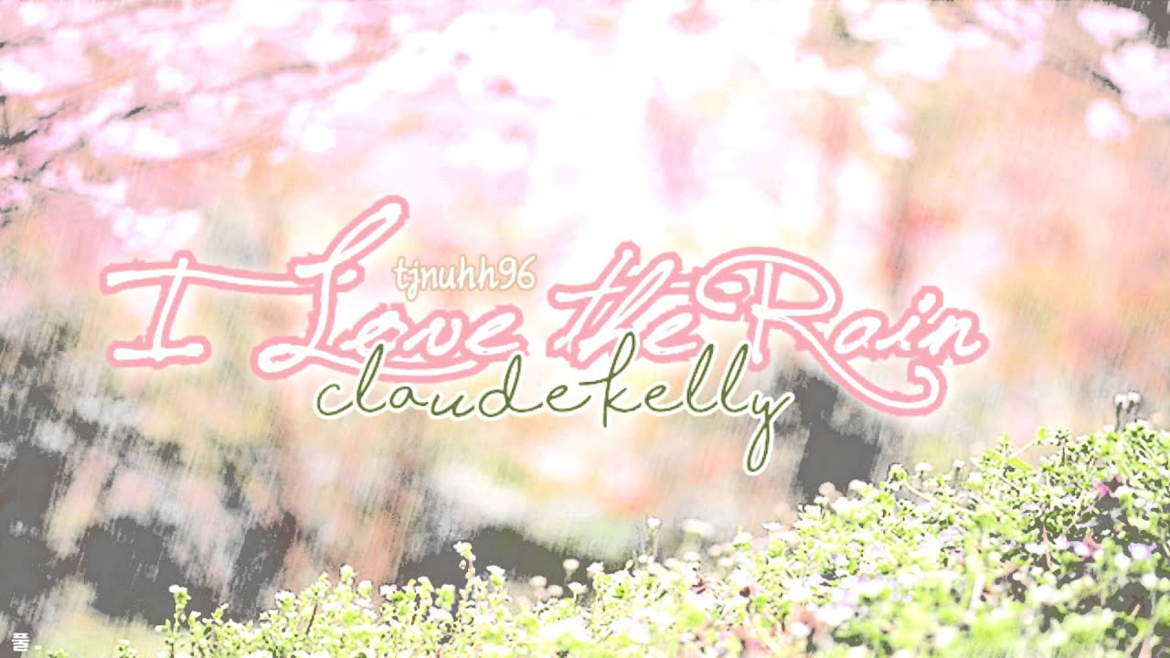 Download ☆ I Love the Rain - Claude Kelly