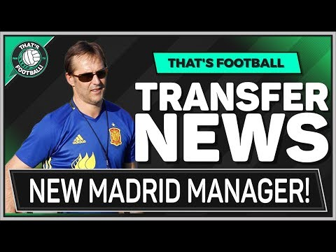 Julen Lopetegui Real Madrid Manager! LATEST Transfer News
