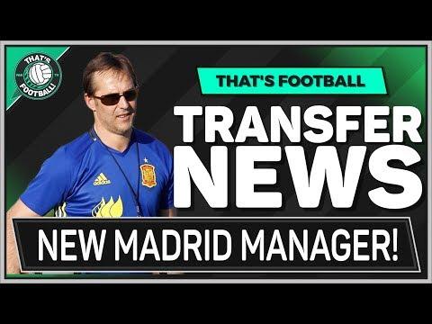 Julen Lopetegui Real Madrid Manager! LATEST Transfer News