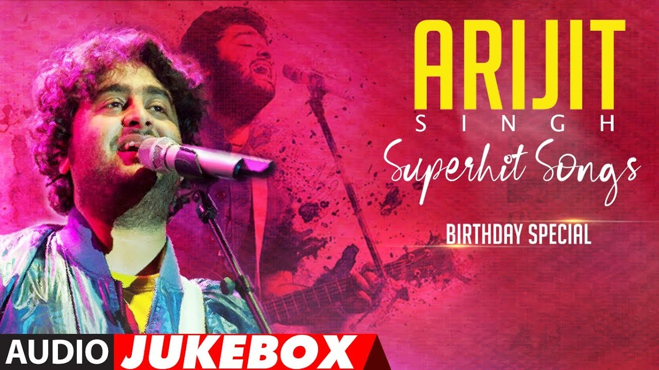 ARIJIT SINGH SUPERHIT SONGS | Audio Jukebox |  BIRTHDAY SPECIAL | T-Series