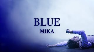 MIKA - Blue [Lyric Video]