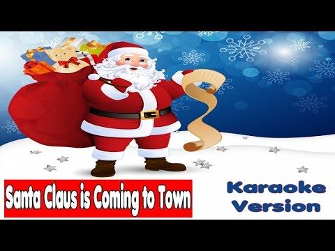 Christmas Songs Karaoke Lyrics: SANTA CLAUS IS COMING TO TOWN - Karaoke for kids