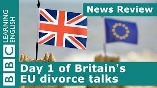BBC News Review: Day 1 of Britain's EU divorce talks