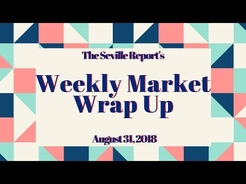 The 3 Minute Stock Market Wrap Up August 31, 2018