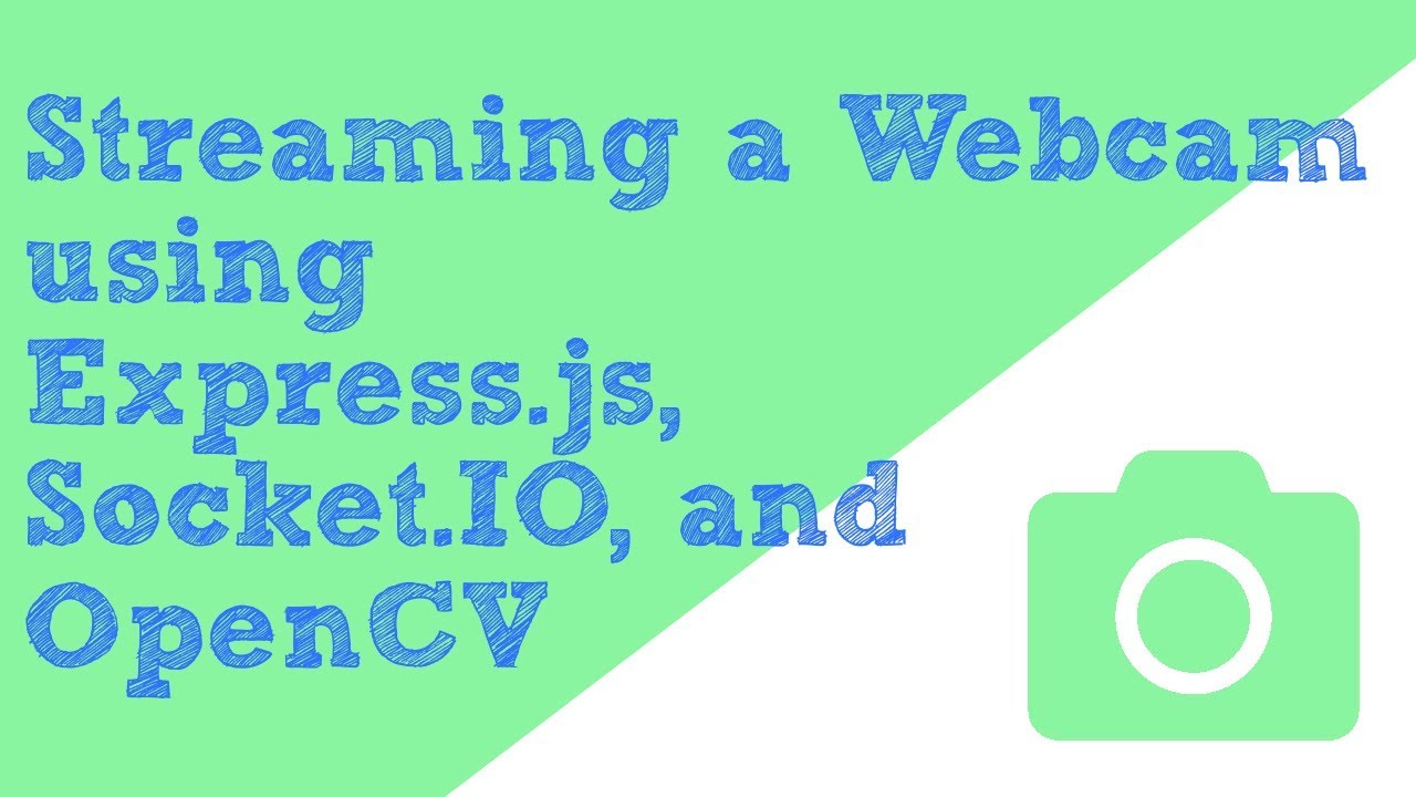 Streaming a WebCam using Express, OpenCV, and Socket IO