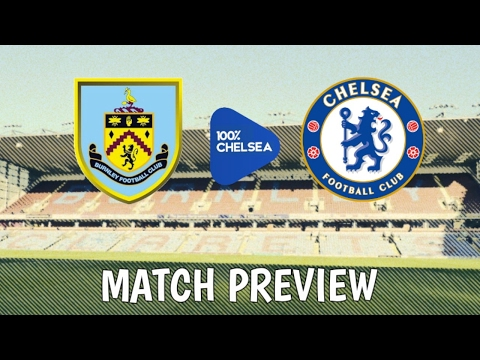 Match Preview || Burnley v Chelsea || David Luiz is a warrior!