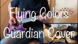 Flying Colors - Guardian - Drums and Guitar cover - With Janis D!!