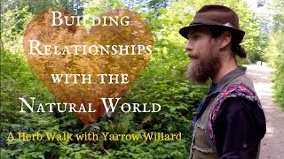 Building Relations with the Natural World | A Herb walk with Yarrow Willard | Harmonic Arts