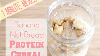On The Go Breakfast: Banana Nut Bread Protein Cereal!